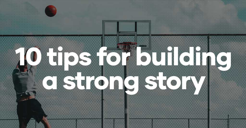10 tips for building a strong story-thumbnail